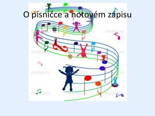 O písničce a notovém zápisu