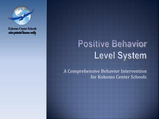 A Comprehensive Behavior Intervention for Kokomo Center Schools