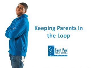 Keeping Parents in the Loop