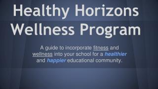 Healthy Horizons  Wellness Program