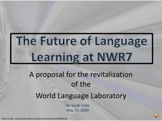 The Future  of  Language Learning at NWR7
