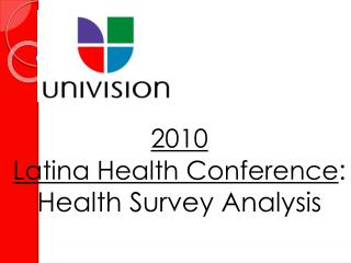 2010 Latina Health Conference : Health Survey Analysis