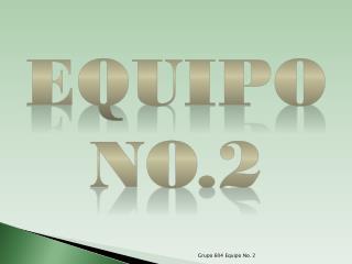 EQUIPO No.2