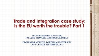 Trade and Integration case study: Is the EU worth the trouble? Part 1