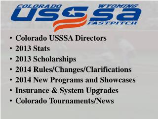 Colorado USSSA Directors 2013 Stats 2013 Scholarships 2014 Rules/Changes/Clarifications