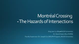 Montréal Crossing  -  The Hazards of Intersections