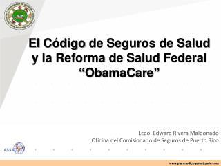 Lcdo . Edward Rivera Maldonado Oficina  del  Comisionado  de  Seguros  de Puerto Rico