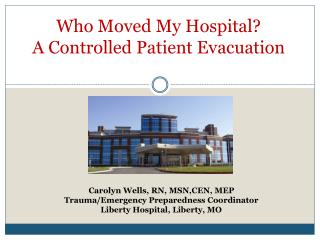 Who Moved My Hospital? A Controlled  Patient Evacuation