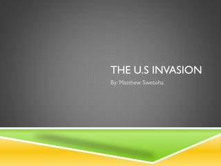 The  u.s  invasion