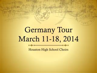 Germany Tour March 11-18, 2014