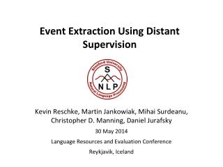 Event Extraction Using Distant Supervision
