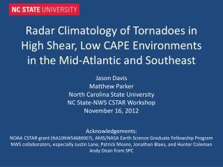 Jason Davis  Matthew Parker North Carolina State University NC State-NWS CSTAR Workshop