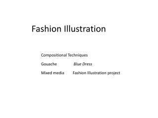 Fashion Illustration Compositional Techniques Gouache  Blue Dress