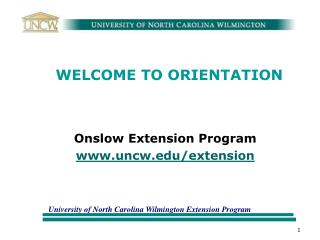 WELCOME TO ORIENTATION Onslow Extension Program