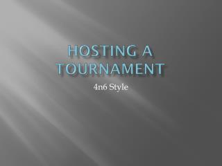 Hosting a Tournament