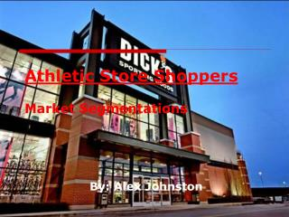 Athletic Store Shoppers  Market Segmentations