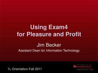 Using Exam4 for Pleasure and Profit