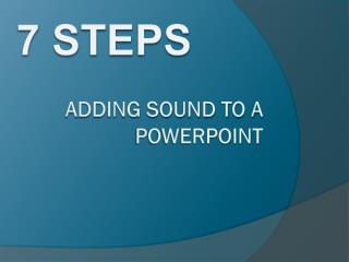 A dding Sound to a powerpoint