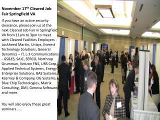 November 17 th  Cleared Job Fair Springfield VA