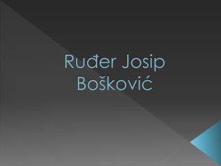 Ruđer Josip Bošković