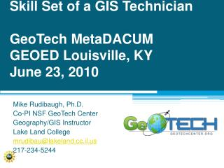 Skill Set of a GIS Technician GeoTech MetaDACUM GEOED Louisville, KY June  23,  2010