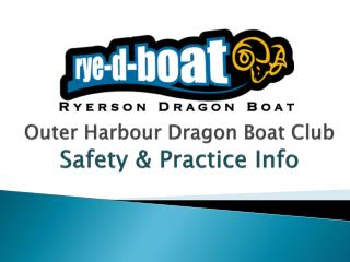 Outer Harbour Dragon Boat Club Safety & Practice Info