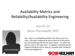 Availability Metrics and Reliability/Availability Engineering