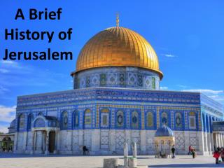 A Brief History of Jerusalem