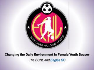 Changing the Daily Environment in Female Youth Soccer