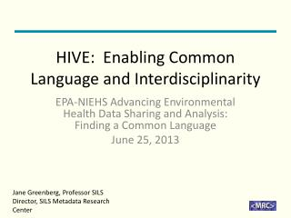 HIVE:  Enabling Common Language and Interdisciplinarity