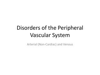 Disorders of the Peripheral Vascular System