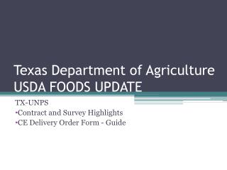 Texas Department of Agriculture USDA FOODS UPDATE