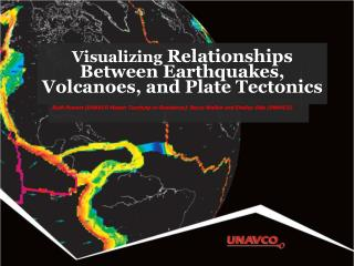Visualizing  Relationships Between Earthquakes, Volcanoes, and Plate Tectonics