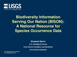 Elizabeth Martín U.S. Geological Survey Core Science Analytics and Synthesis Core Science Systems