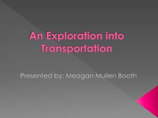 An Exploration into Transportation