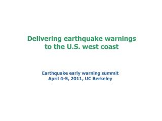 Delivering earthquake warnings to the U.S. west coast