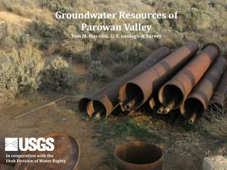 Groundwater Resources of Parowan Valley Tom M. Marston, U. S. Geological Survey