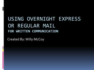 Using Overnight Express or Regular Mail For Written Communication