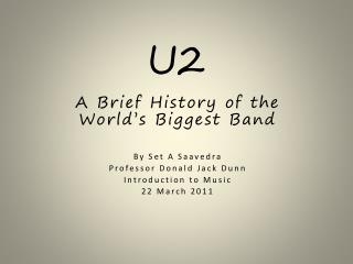 A Brief History of the World�s Biggest Band By Set A Saavedra Professor Donald Jack Dunn