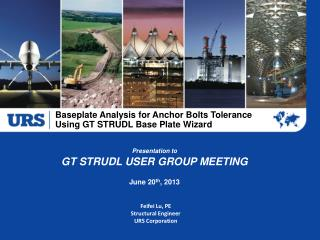 Baseplate  Analysis for Anchor Bolts Tolerance Using GT STRUDL Base Plate Wizard