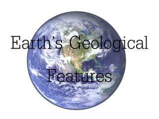 Earth's Geological Features