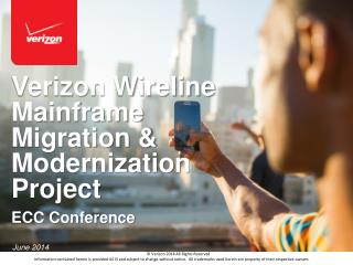 Verizon Wireline Mainframe Migration & Modernization Project ECC Conference