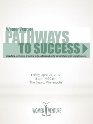 Friday, April 20, 2012 8 am – 4:30 pm The Depot, Minneapolis
