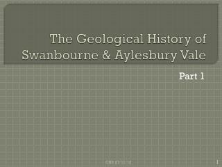 The Geological History of  Swanbourne  & Aylesbury Vale