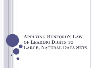 Applying Benford's Law of Leading Digits to  Large,  Natural Data Sets