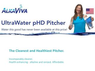 The Cleanest and Healthiest Pitcher. Incomparably cleaner.