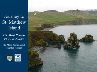 Journey to St. Matthew Island The Most Remote Place in Alaska By Marc Romano and Heather Renner