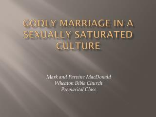 Godly Marriage in a Sexually Saturated Culture