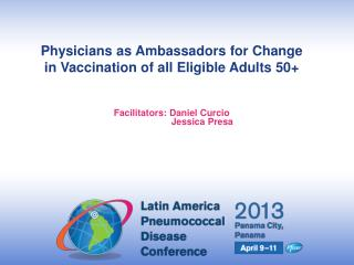 Physicians as Ambassadors for Change in Vaccination of all Eligible Adults 50+