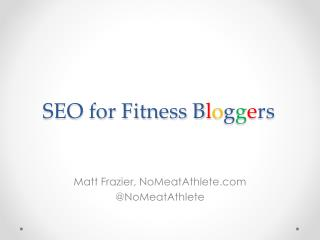 SEO for Fitness B l o g g e rs